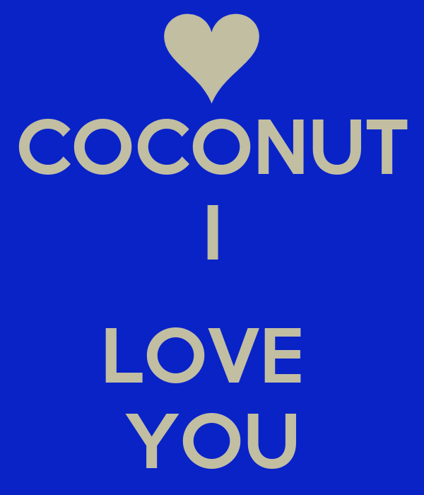 COCONUT I  LOVE  YOU