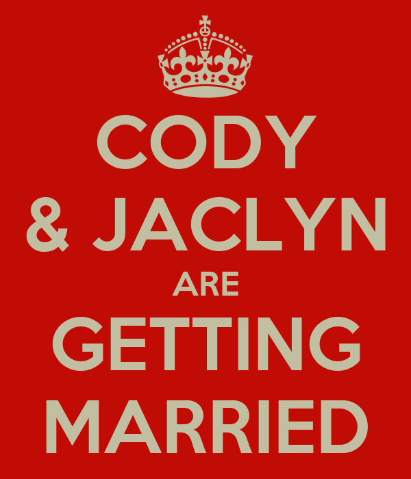 CODY & JACLYN ARE GETTING MARRIED