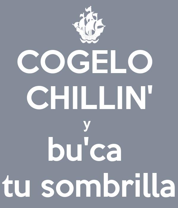 COGELO  CHILLIN' y  bu'ca  tu sombrilla