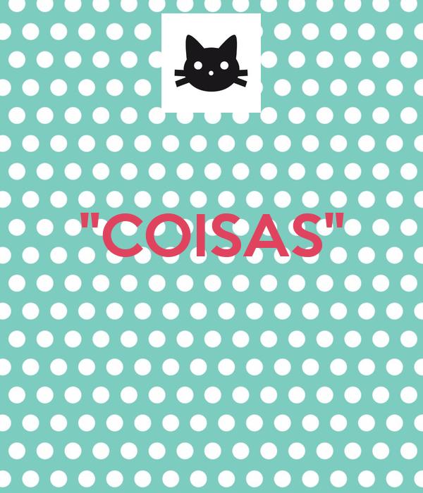 """COISAS"""