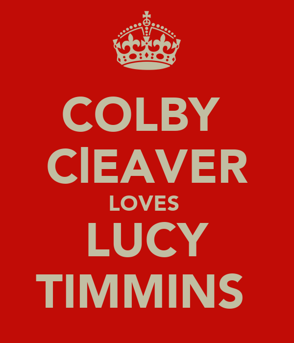 COLBY  ClEAVER LOVES  LUCY TIMMINS