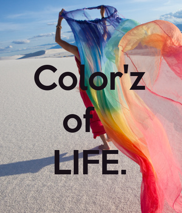 Color'z      of     LIFE.