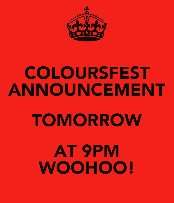 COLOURSFEST ANNOUNCEMENT TOMORROW AT 9PM WOOHOO!