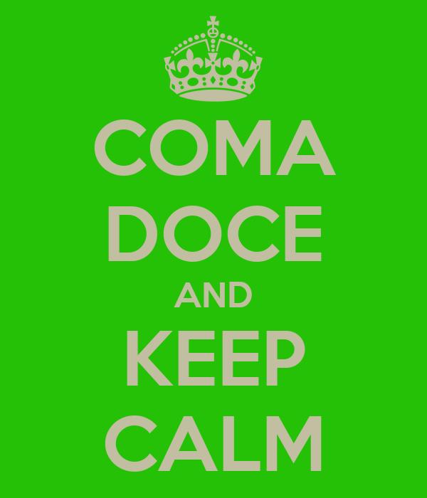 COMA DOCE AND KEEP CALM
