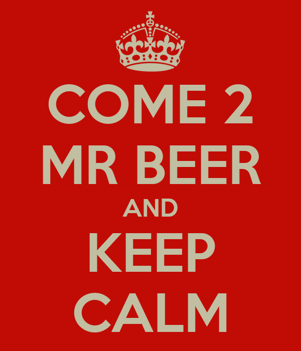 COME 2 MR BEER AND KEEP CALM