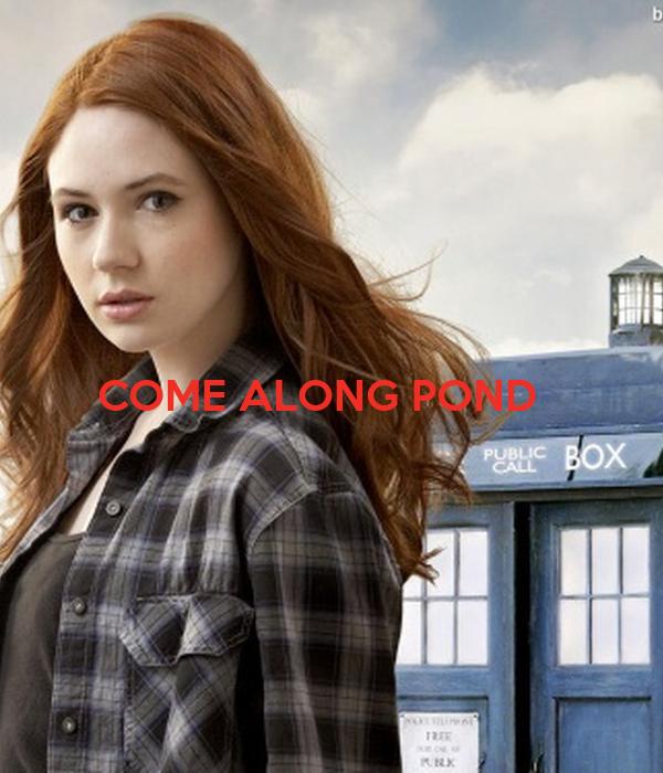 COME ALONG POND