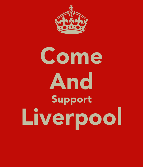 Come And Support Liverpool