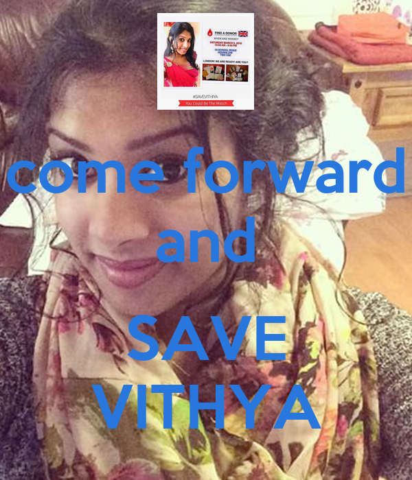 come forward and  SAVE VITHYA