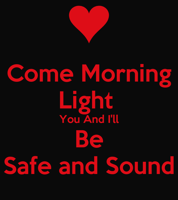 Come Morning Light  You And I'll Be Safe and Sound