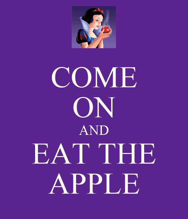 COME ON AND EAT THE APPLE