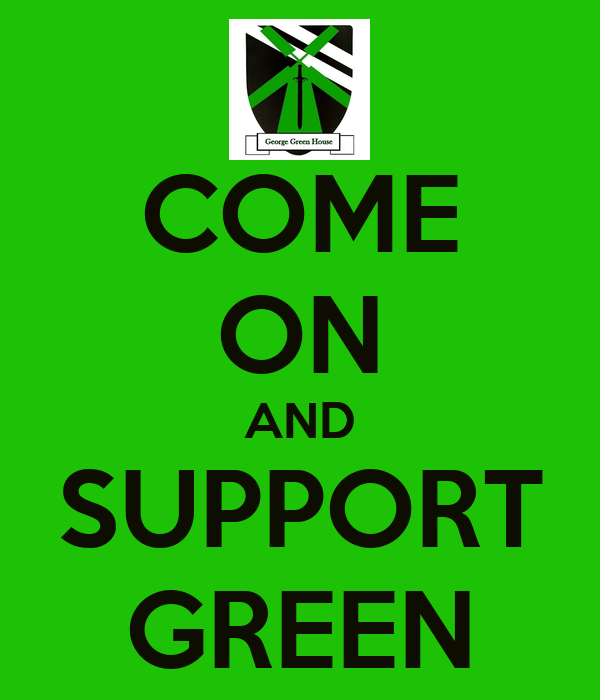 COME ON AND SUPPORT GREEN