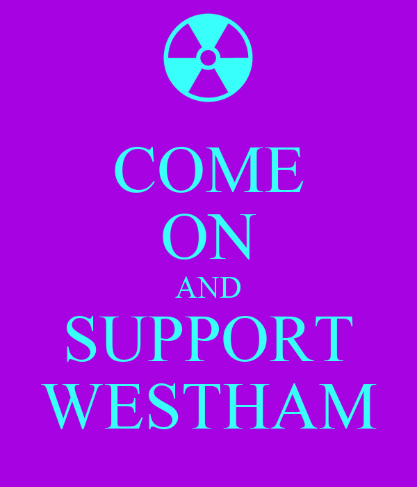 COME ON AND SUPPORT WESTHAM