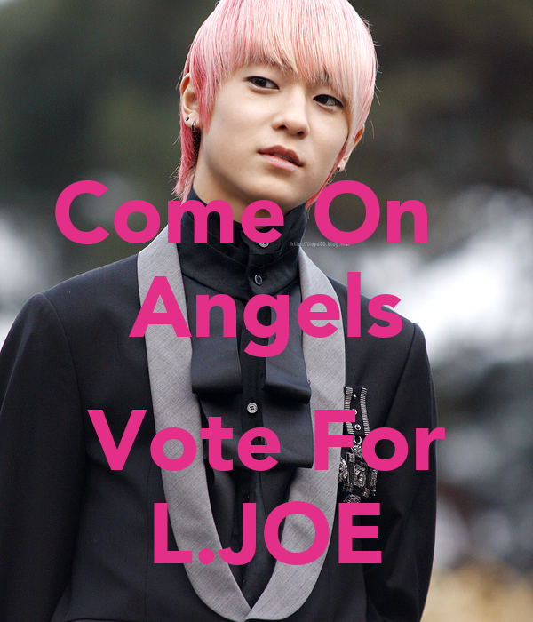Come On   Angels  Vote For L.JOE
