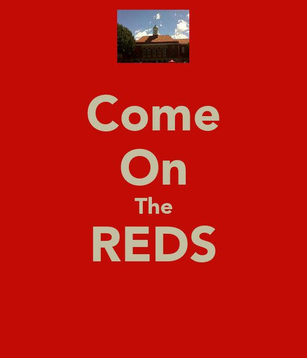 Come On The REDS