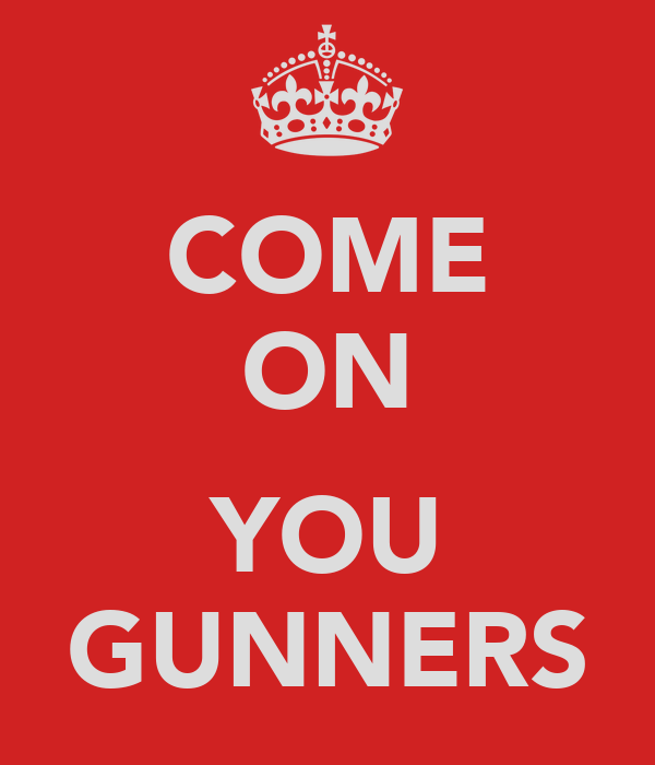 COME ON  YOU GUNNERS