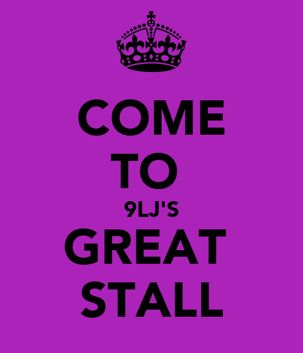 COME TO  9LJ'S GREAT  STALL