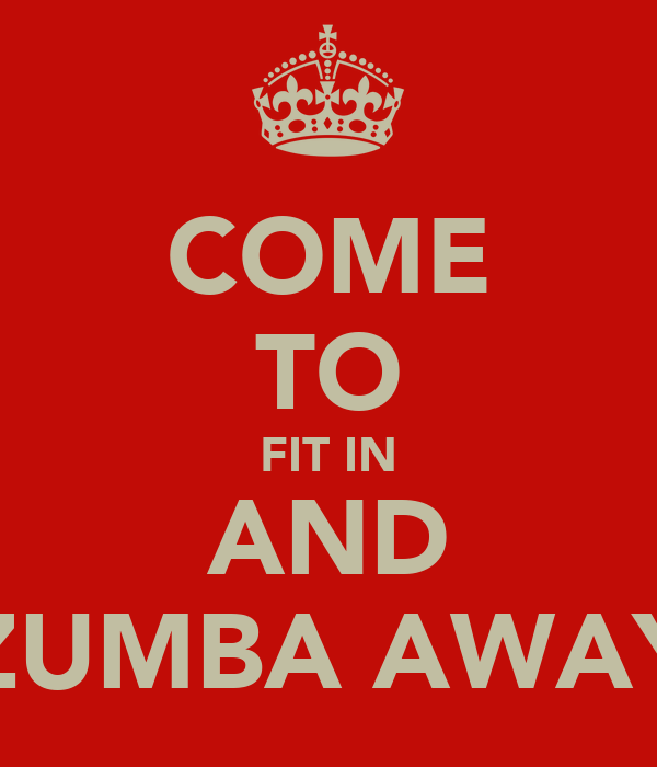 COME TO FIT IN AND ZUMBA AWAY