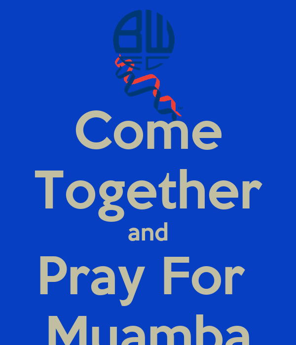 Come Together and Pray For  Muamba