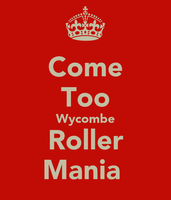 Come Too Wycombe Roller Mania