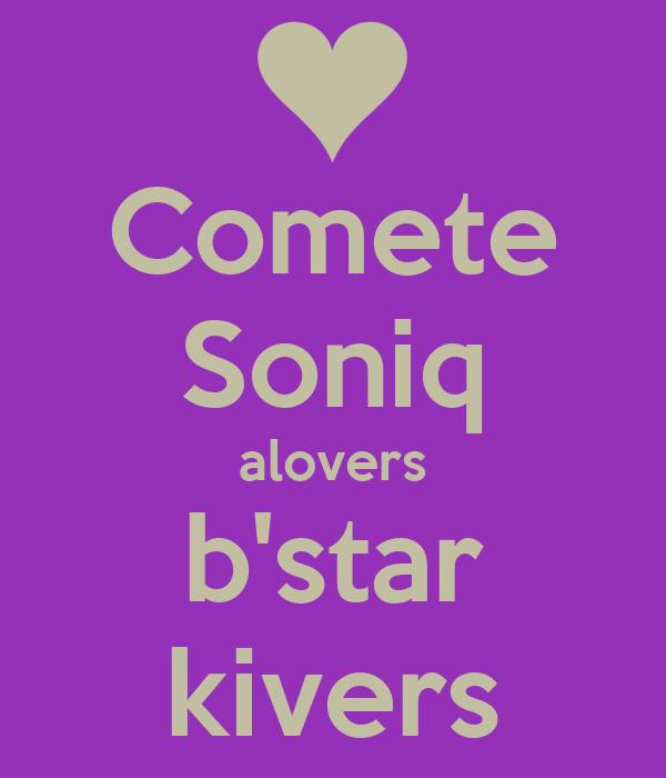 Comete Soniq alovers b'star kivers