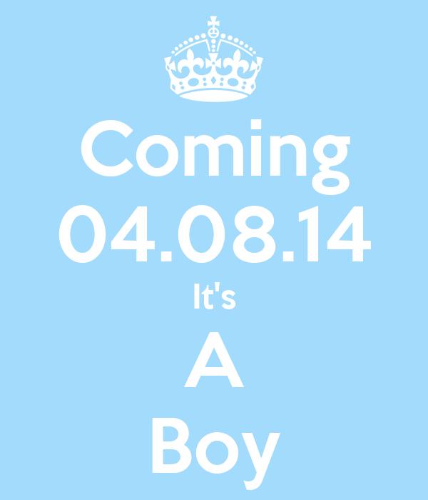 Coming 04.08.14 It's A Boy