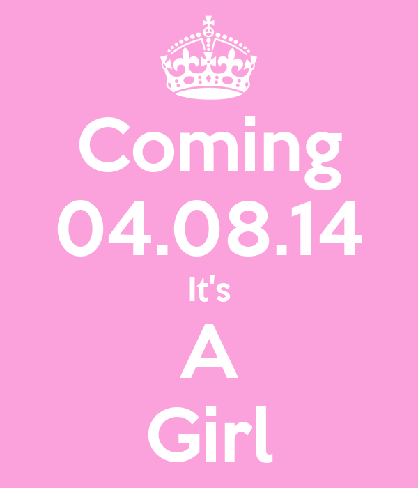 Coming 04.08.14 It's A Girl