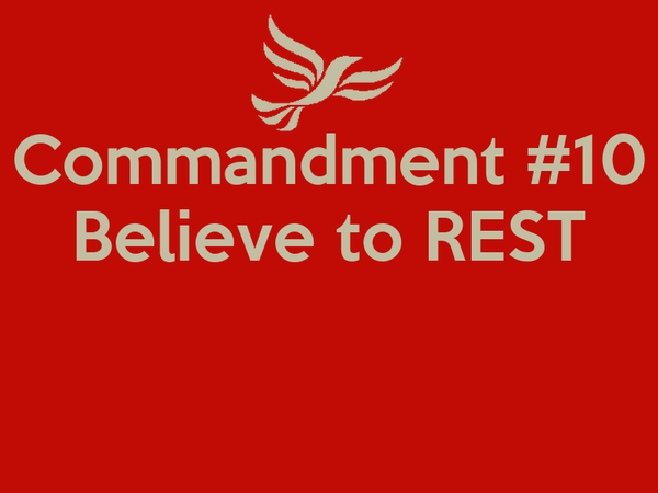 Commandment #10 Believe to REST