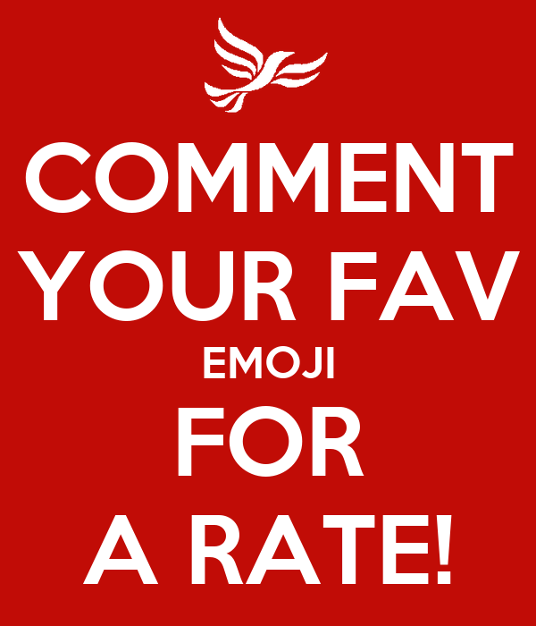 COMMENT YOUR FAV EMOJI FOR A RATE!