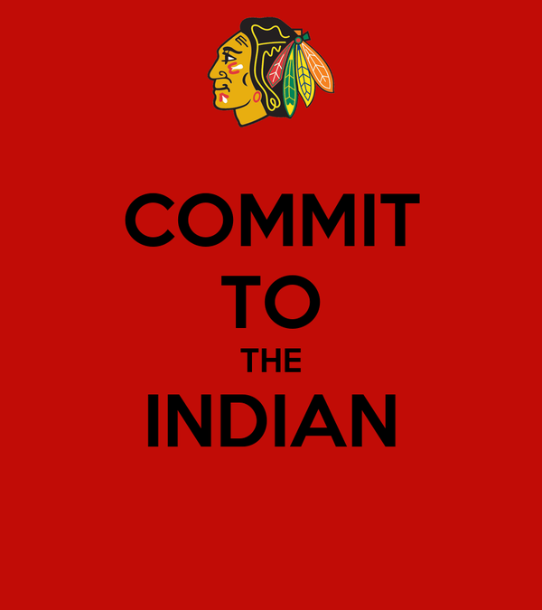 COMMIT TO THE INDIAN
