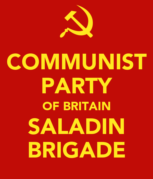 COMMUNIST PARTY OF BRITAIN SALADIN BRIGADE