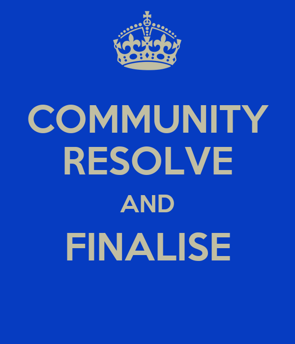 COMMUNITY RESOLVE AND FINALISE