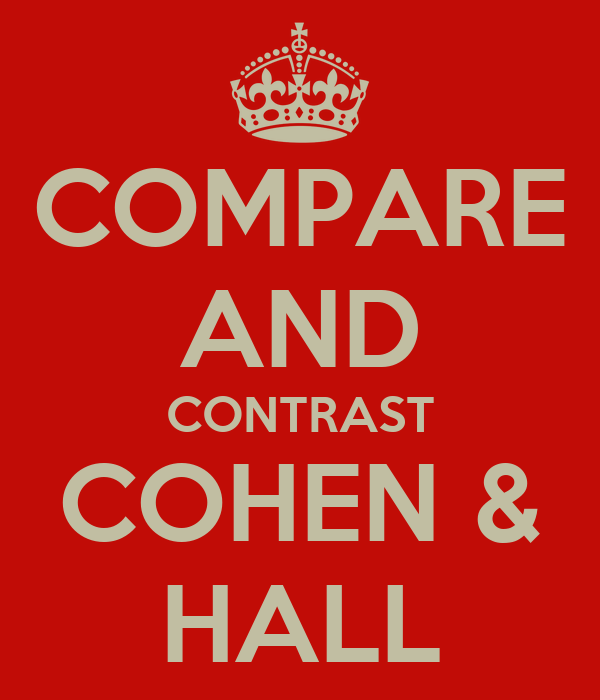 COMPARE AND CONTRAST COHEN & HALL