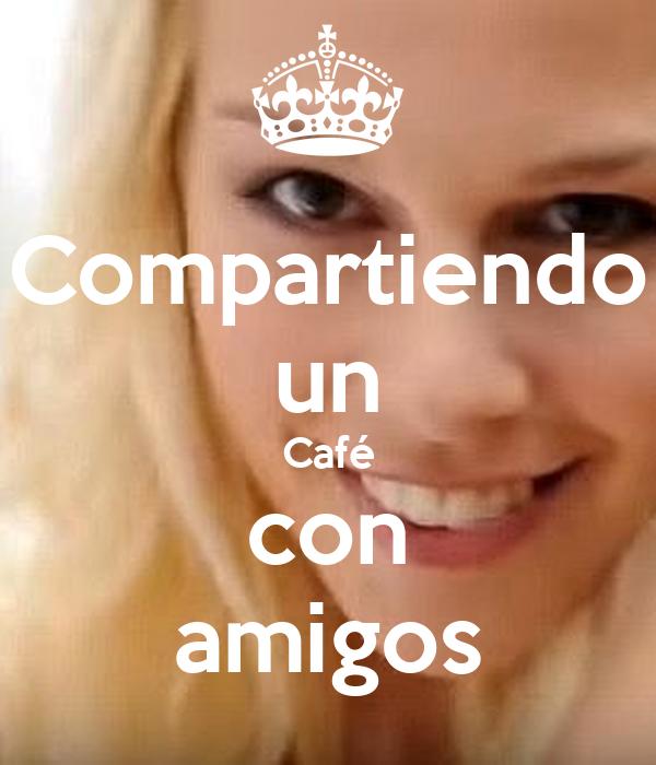Compartiendo un Café con amigos