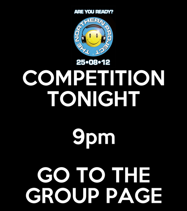 COMPETITION TONIGHT 9pm GO TO THE GROUP PAGE