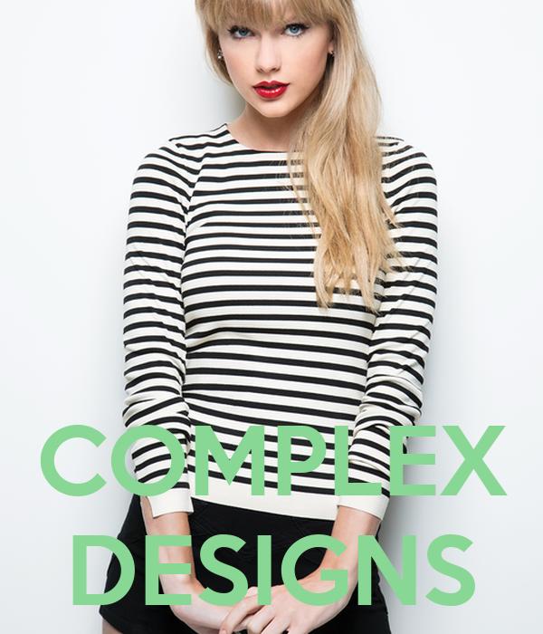 COMPLEX DESIGNS
