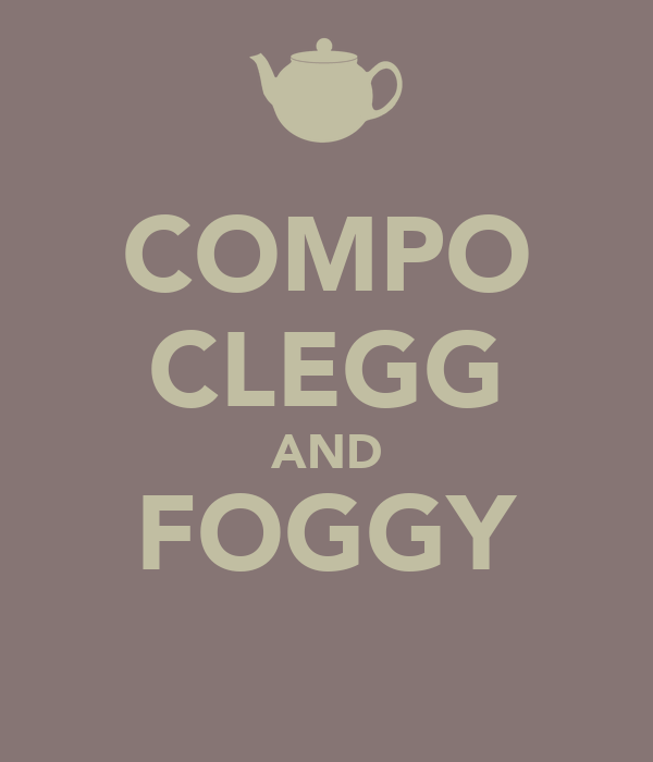 COMPO CLEGG AND FOGGY