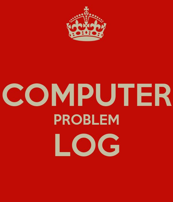 COMPUTER PROBLEM LOG