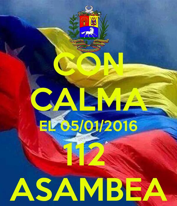 CON CALMA EL 05/01/2016 112  ASAMBEA