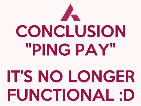 """CONCLUSION """"PING PAY""""  IT'S NO LONGER FUNCTIONAL :D"""