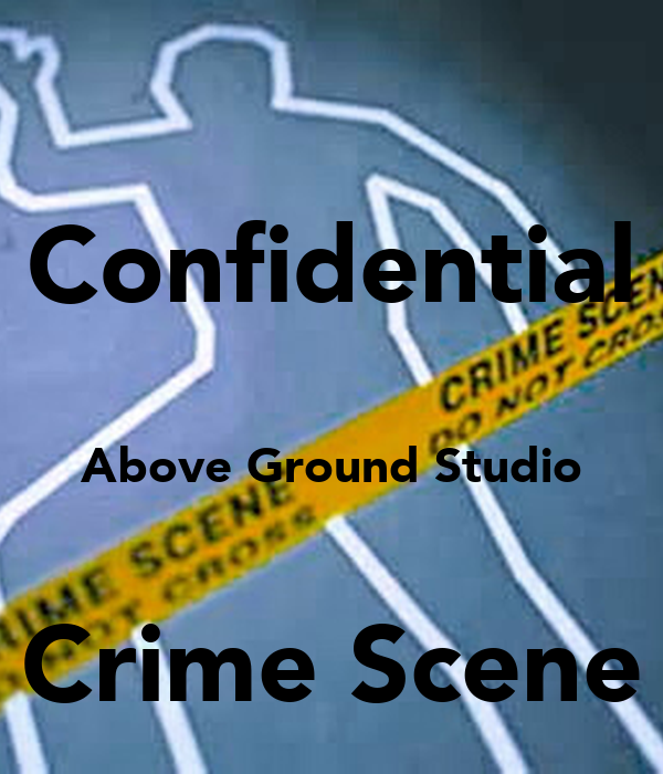 Confidential above ground studio crime scene poster for Above ground salon