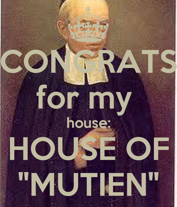 "CONGRATS for my  house: HOUSE OF ""MUTIEN"""