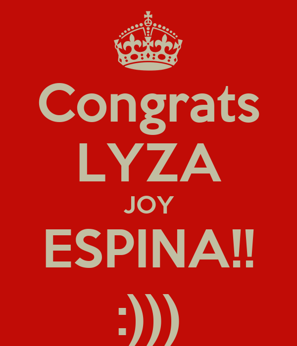 Congrats LYZA JOY ESPINA!! :)))