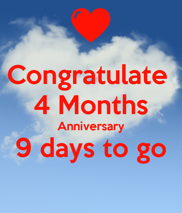 Congratulate  4 Months Anniversary 9 days to go