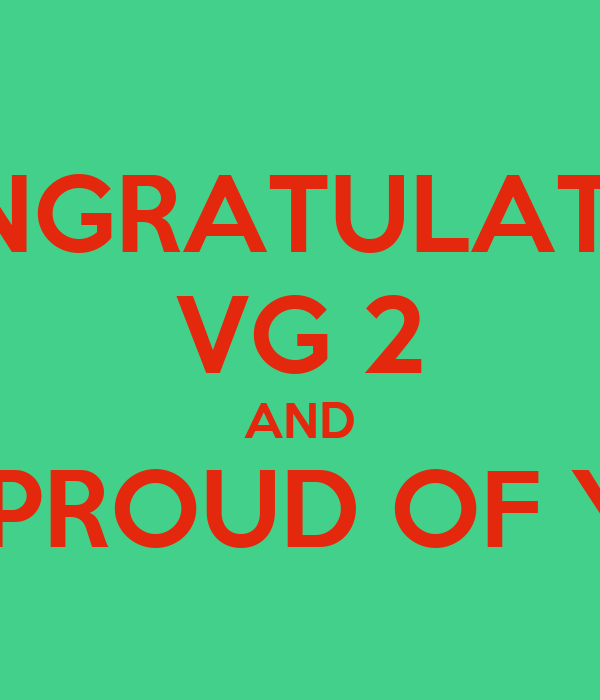 CONGRATULATION VG 2 AND WE PROUD OF YOU