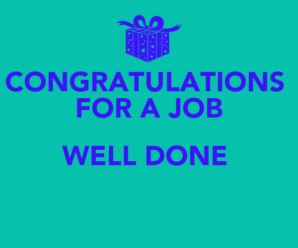 CONGRATULATIONS FOR A JOB WELL DONE Poster | SHAN | Keep Calm-o-Matic