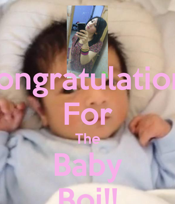 Congratulations For The Baby Boi!!