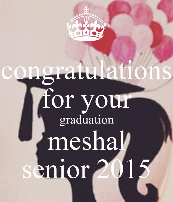 congratulations for your graduation meshal senior 2015
