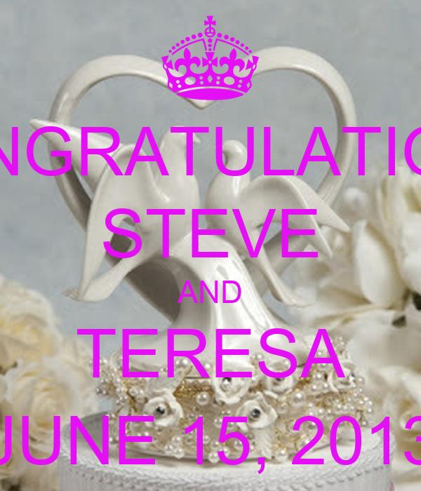CONGRATULATIONS STEVE AND TERESA JUNE 15, 2013