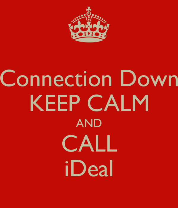Connection Down KEEP CALM AND CALL iDeal