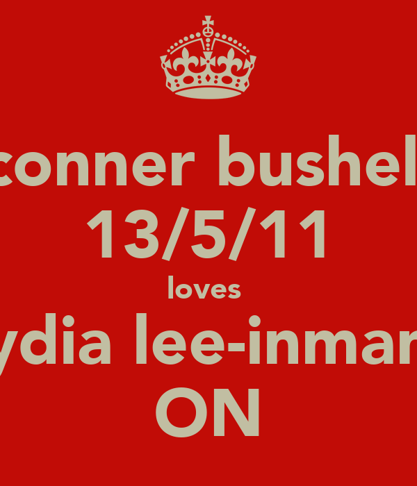 conner bushell 13/5/11 loves  lydia lee-inman  ON